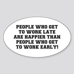 PEOPLE WHO GET TO WORK LATE Sticker