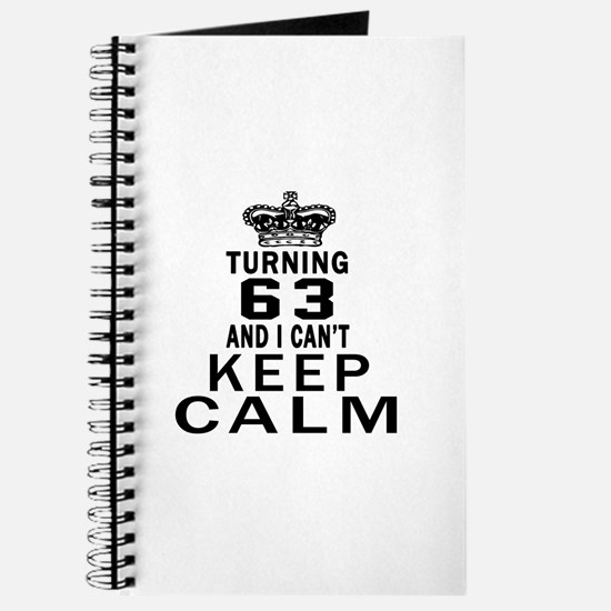 Turning 63 And I Can Not Keep Calm Journal