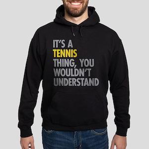 Its A Tennis Thing Sweatshirt