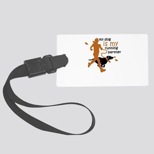 my dog is my running partner Large Luggage Tag