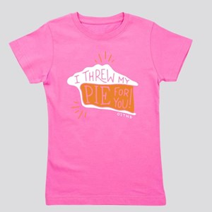 I Threw My Pie For You Girl's Tee