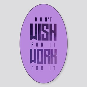 Don't Wish For It Purple Sticker (Oval)
