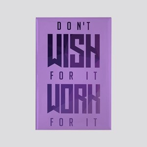 Don't Wish For It Purple Rectangle Magnet