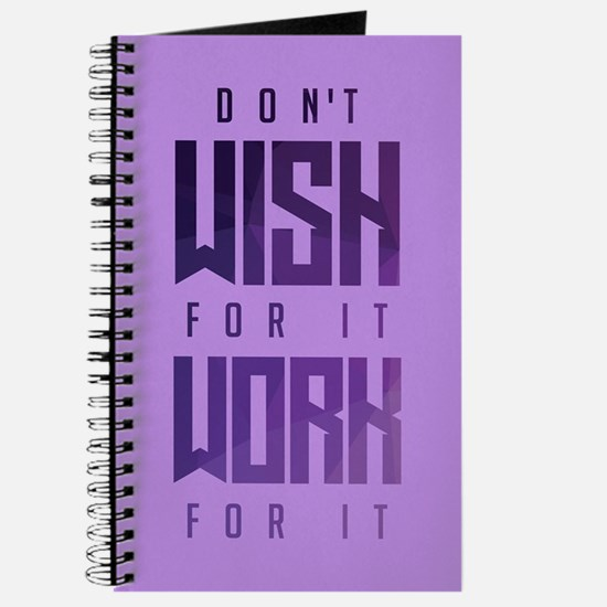 Don't Wish For It Purple Journal