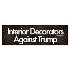 Interior Decorators Against Trump Bumper Bumper Sticker