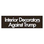 Interior Decorators Against Trump Bumper Sticker