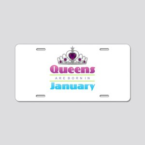 Queens are Born In January Aluminum License Plate