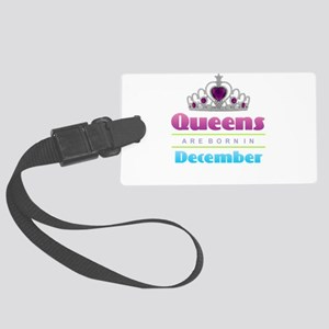 Queens are Born In December Large Luggage Tag
