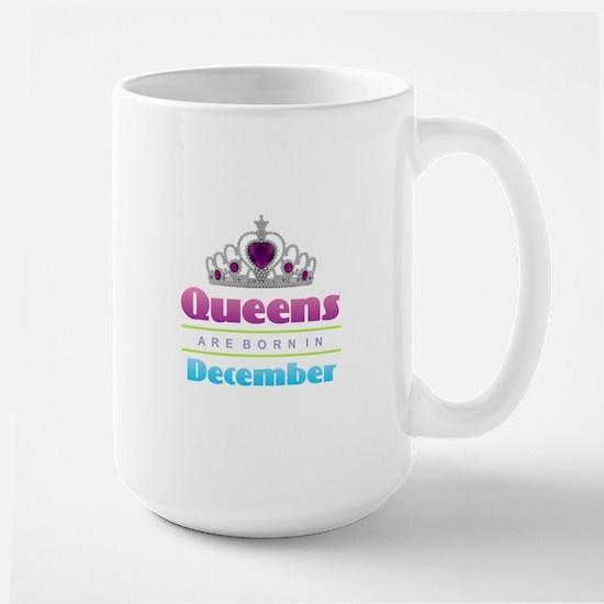 Queens are Born In December Mugs