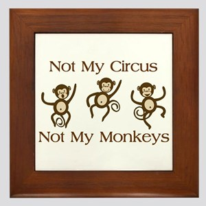 Not My Circus Not My Monkeys Gifts Framed Tile