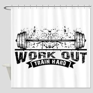 Work Out Train Hard Shower Curtain