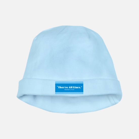 Lincoln Quotes - They're All Liars baby hat