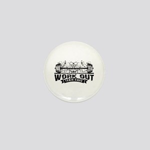 Work Out Train Hard Mini Button