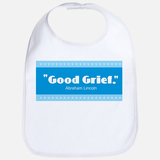 Lincoln Quotes - Good Grief Baby Bib