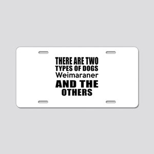 There Are Two Types Of Weim Aluminum License Plate