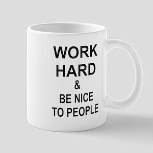 Work Hard and Be Nice to People Mugs