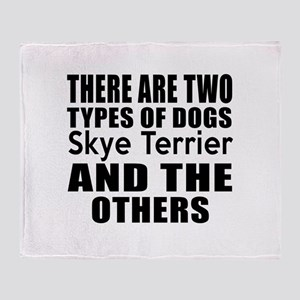 There Are Two Types Of Skye Terrier Throw Blanket