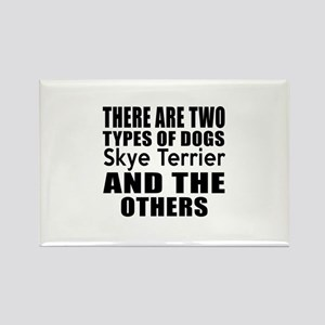 There Are Two Types Of Skye Terri Rectangle Magnet