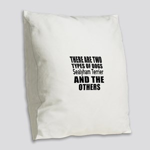 There Are Two Types Of Sealyha Burlap Throw Pillow