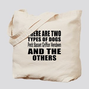 There Are Two Types Of Petit Basset Griff Tote Bag