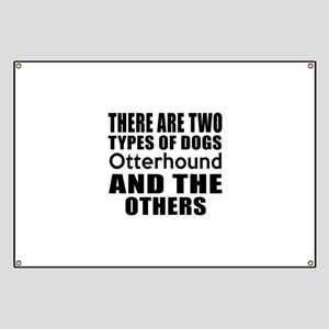 There Are Two Types Of Otterhound Dogs Desi Banner