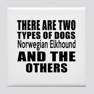 There Are Two Types Of Norwegian Elkh Tile Coaster