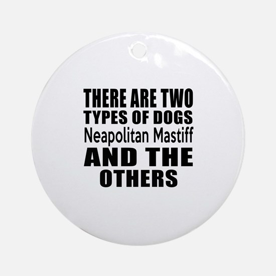 There Are Two Types Of Neapolitan M Round Ornament