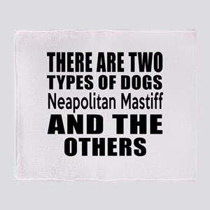 There Are Two Types Of Neapolitan Ma Throw Blanket