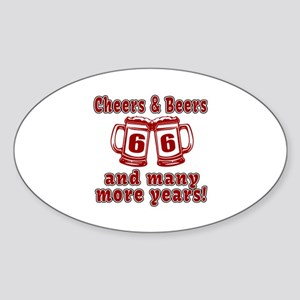 Cheers And Beers 66 And Many More Y Sticker (Oval)
