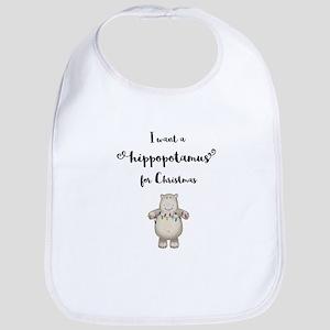 I want a hippopotamus for Christmas Baby Bib