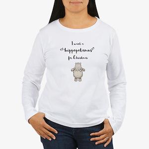 I want a hippopotamus for Chri Long Sleeve T-Shirt