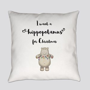 I want a hippopotamus for Christma Everyday Pillow