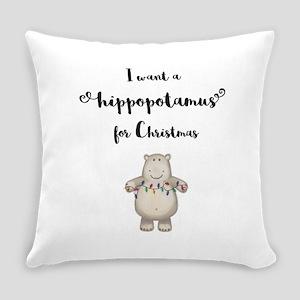 I want a hippopotamus for Christma Everyday Pillow