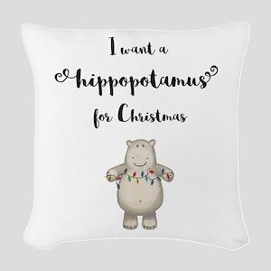 I want a hippopotamus for Chri Woven Throw Pillow