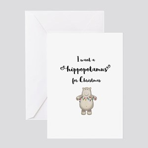 I want a hippopotamus for Christmas Greeting Cards