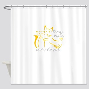 dogs rule cats drool Shower Curtain