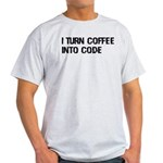 Coffee Into Code Funny Geek Light T-Shirt