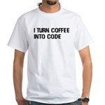 Coffee Into Code Funny Geek White T-Shirt