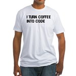 Coffee Into Code Funny Geek Fitted T-Shirt