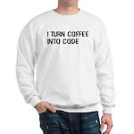 Coffee Into Code Funny Geek Sweatshirt