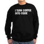 Coffee Into Code Funny Geek Sweatshirt (dark)