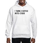 Coffee Into Code Funny Geek Hooded Sweatshirt