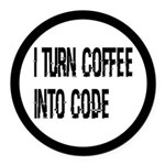 Coffee Into Code Funny Geek Round Car Magnet