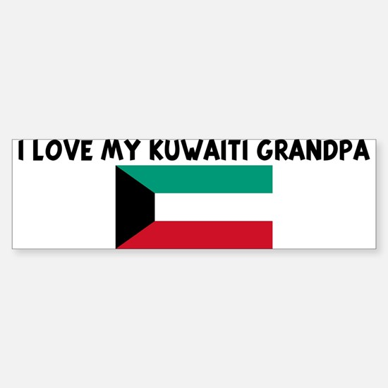 I LOVE MY KUWAITI GRANDPA Bumper Bumper Bumper Sticker