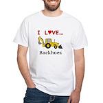 I Love Backhoes White T-Shirt