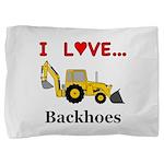 I Love Backhoes Pillow Sham