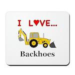I Love Backhoes Mousepad