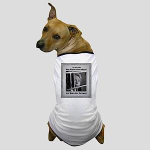 Hillary - Just Make Her Go Away Dog T-Shirt