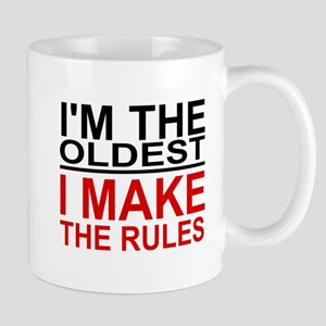 I'M THE OLDEST, I MAKE THE RULES Mugs