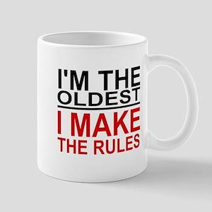 I'M THE OLDEST, I MAKE THE RULES Mugs